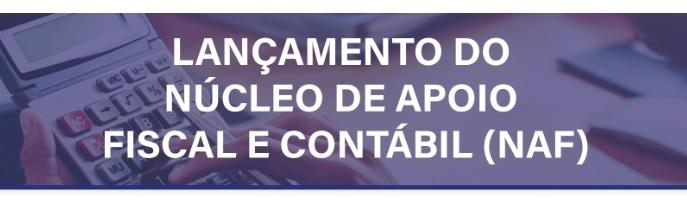 LANÇAMENTO DO NÚCLEO DE APOIO FISCAL E CONTÁBIL